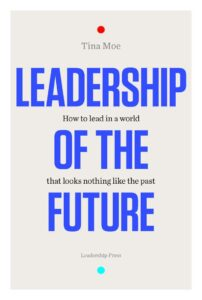Book Review: Leadership Of The Future – Tina Moe