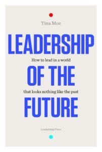 Book Review: Leadership Of The Future - Tina Moe